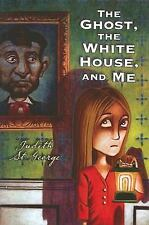 The Ghost, the White House and Me by Judith St. George (2007, Hardcover)