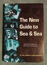 The New Guide to Sea and Sea by Cara Sherman and Joe Liburdi