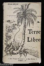 TERRE LIBRE (LES PIONNIERS) - EO 1908 - ROMAN ANARCHIE SOCIETE LIBERTE ACRATIE