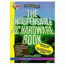 The Indispensable PC Hardware Book: Your Hardware Questions Answered (3rd Editio