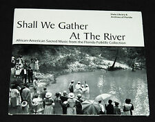 Shall We Gather at the River: African-American Sacred Music (Florida Folklife CD