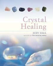 Crystal Healing by Judy Hall (2010, Hardcover)