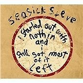 SEASICK STEVE - I Started Out with Nothin'... 2008 Digipak EU Blues Folk