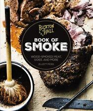 Buxton Hall Barbecue's Book of Smoke~Master Grilling Meat & More~Recipes~NEW HC