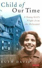 Child of Our Time: A Young Girl's Flight from the Holocaust, David, Ruth L.