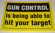 Gun Control Is Being Able To Hit Your Target Man Cave Security Warning Sign