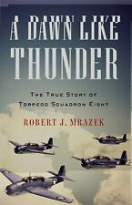 A Dawn Like Thunder: The True Story of Torpedo Squadron Eight-ExLibrary