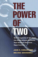 The Power of Two: How Companies of All Sizes Can Build Alliance Networks That Ge