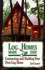 Log Homes Made Easy (How-To Guides), Cooper, Jim, Good Book