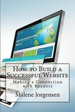 How to Build a Successful Website : Making a Connection with Readers by...