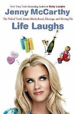 Life Laughs : The Naked Truth about Motherhood, Marriage, and Moving On by...