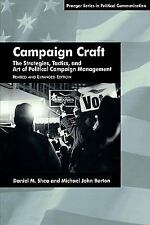 Campaign Craft: The Strategies, Tactics, and Art of Political Campaign-ExLibrary