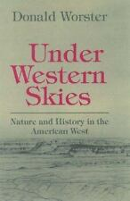 Under Western Skies: Nature and History in the American West Worster, Donald Pa
