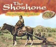 The Shoshone: Pine Nut Harvesters of the Great Basin (America's First -ExLibrary