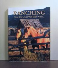 Ranching, Now, Then, and Way Back When...,  in the Interior of British Columbia
