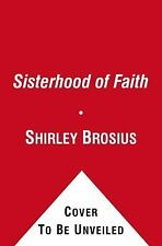 Sisterhood of Faith: 365 Life-Changing Stories about Women Who Made a D