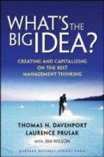 What's the Big Idea? Creating and Capitalizing on the Best New Managem-ExLibrary