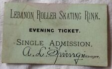 "RARE 1890'S LEBANON ROLLER SKATING RINK ADMISSION TICKET 2""X3"""