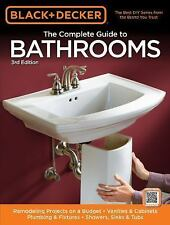 Black & Decker The Complete Guide to Bathrooms, Third Edition: *Remodeling on a