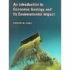 An Introduction to Economic Geology and Its Environmental Impact by Anthony...