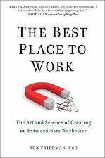 The Best Place to Work : The Art and Science of Creating an Extraordinary...