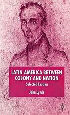 Studies of the Americas: Latin America Between Colony and Nation : Selected...