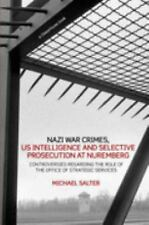 Nazi War Crimes - U. S. Intelligence and Selective Prosecution at Nuremberg :...