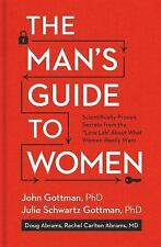 The Man's Guide to Women : Scientifically Proven Secrets to Discovering What...