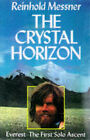 The Crystal Horizon: Everest - The First Solo Ascent by Reinhold Messner...