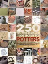 250 Tips, Techniques, and Trade Secrets for Potters: The Indispensable-ExLibrary