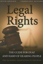 Legal Rights, 6th Ed : The Guide for Deaf and Hard of Hearing People by...