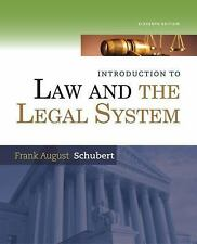 Introduction to Law and the Legal System by Frank August Schubert (2014,...