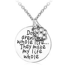 Dogs Aren't My Whole Life They Make My Life Whole Dog Rescue Pendant Necklace