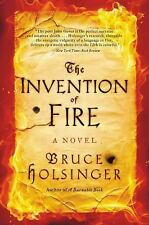 The Invention of Fire : A Novel by Bruce Holsinger (2016, Paperback)