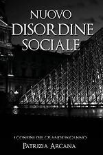 Nuovo Disordine Sociale : I Confini Del Grande Inganno by P. Arcana (2016,...