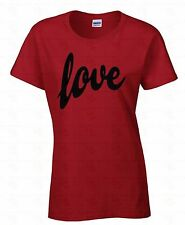 LOVE WOMEN T-SHIRT Humor Cute Special Gift for Her Valentines Day Ladies Shirt