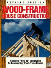 "Wood-Frame House Construction: Complete ""How-To"" Information on Constructing Woo"