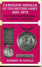 CAMPAIGN MEDALS OF THE BRITISH ARMY 1815-1972, GOULD, NEW 1982 BOOK  / Offer?