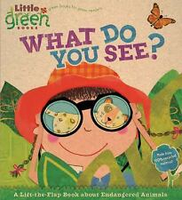 Little Green Bks.: What Do You See? : A Lift-the-Flap Book about Endangered...