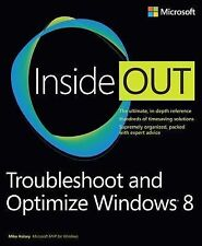 Troubleshoot and Optimize Windows 8 Inside Out: The ultimate, in-depth troublesh