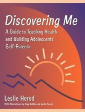 Discovering Me : A Guide to Teaching Health and Building Adolescents'...