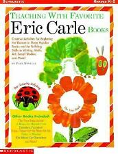 Teaching with Favorite Eric Carle Books: Creative Activities for Exploring the T