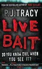 LIVE BAIT, P. J. Tracy; Catch evil any way you can ~ set in Minneapolis spring.