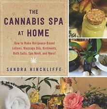 NEW Cannabis Spa at Home : How to Make Marijuana-Infused Lotions, Massage Oils,