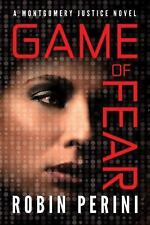 A Montgomery Justice Novel: Game of Fear 3 by Robin Perini (2014, Paperback)