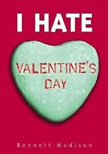 Bennett Madison - I Hate Valentines Day (2004) - Used - Trade Paper (Paperb
