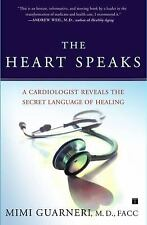 The Heart Speaks: A Cardiologist Reveals the Secret Language of Healing [Pape...