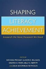 Shaping Literacy Achievement: Research We Have, Research We Need