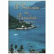 A Prisoner in Paradise : The True Adventures of a Forbidden Love Affair in...
