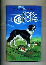Donald McCaig # NOPS IL CAMPIONE # Rizzoli Editore 1985 # 1A Ed.